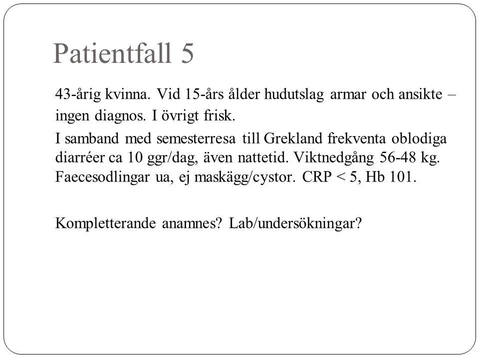 Patientfall 5 43-årig kvinna. Vid 15-års ålder hudutslag armar och ansikte – ingen diagnos. I övrigt frisk.
