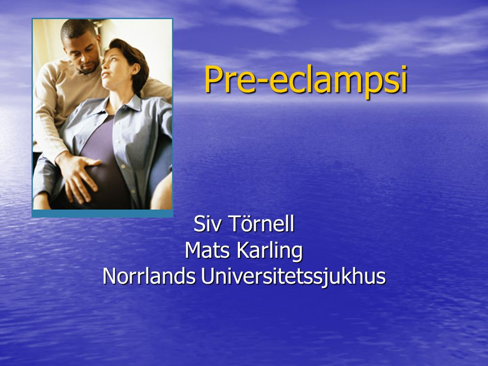 Siv Törnell Mats Karling Norrlands Universitetssjukhus