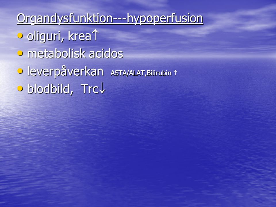 Organdysfunktion---hypoperfusion