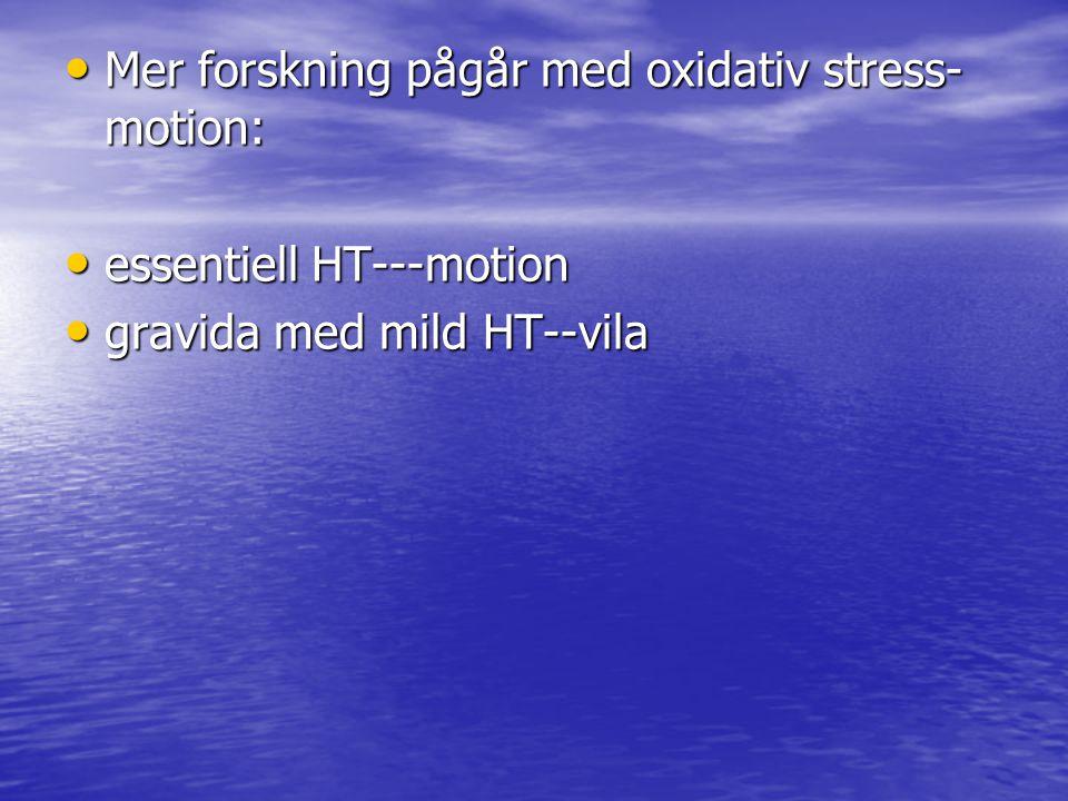 Mer forskning pågår med oxidativ stress-motion: