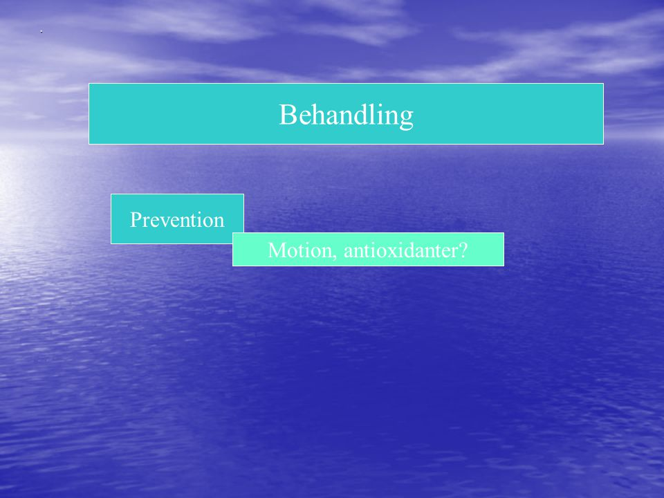 . Behandling Prevention Motion, antioxidanter