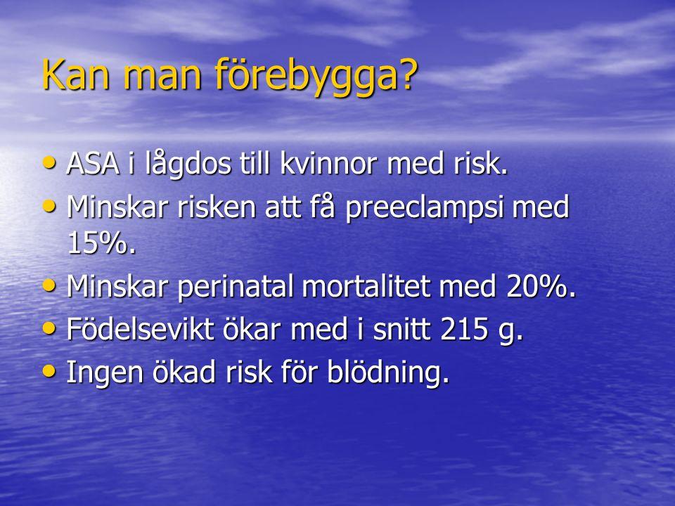 Kan man förebygga ASA i lågdos till kvinnor med risk.