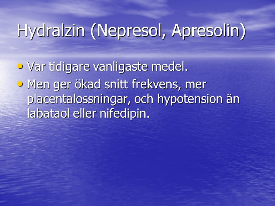 Hydralzin (Nepresol, Apresolin)