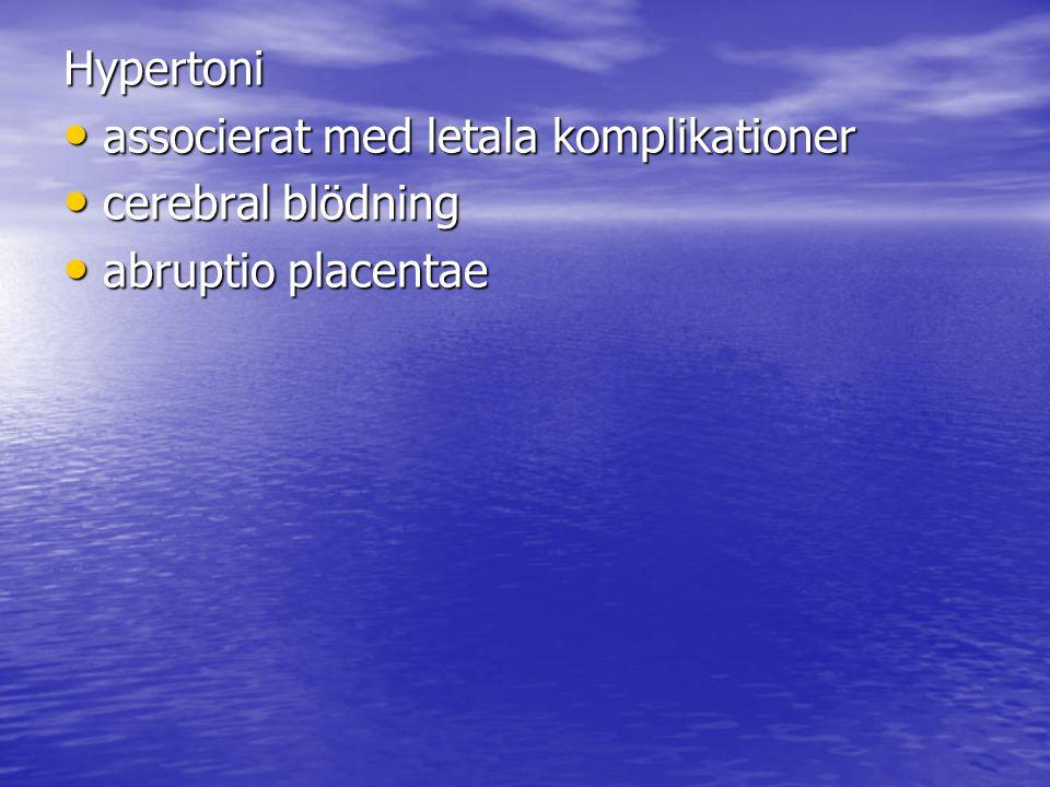 Hypertoni associerat med letala komplikationer cerebral blödning abruptio placentae