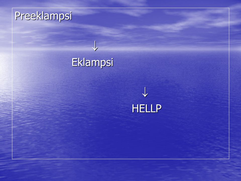 Preeklampsi  Eklampsi HELLP