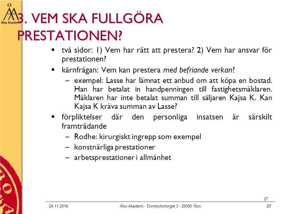 3. VEM SKA FULLGÖRA PRESTATIONEN