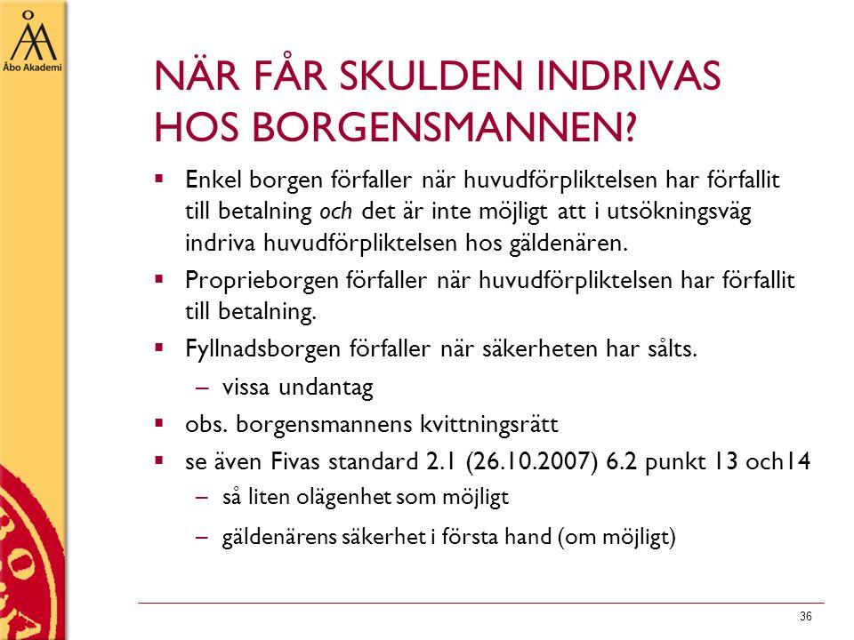 NÄR FÅR SKULDEN INDRIVAS HOS BORGENSMANNEN