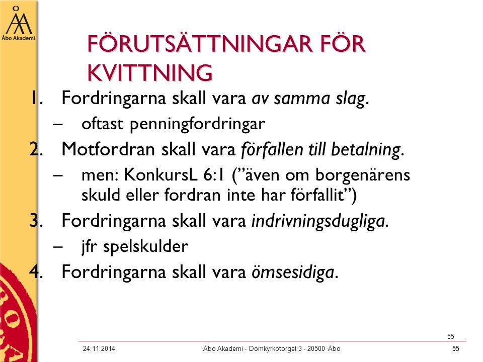 FÖRUTSÄTTNINGAR FÖR KVITTNING