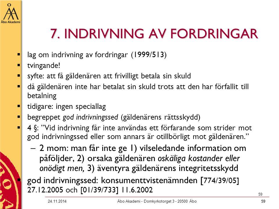 7. INDRIVNING AV FORDRINGAR