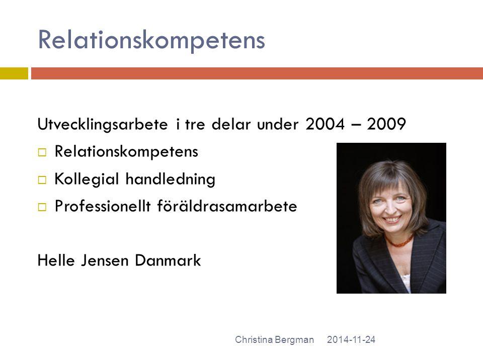 Relationskompetens Utvecklingsarbete i tre delar under 2004 – 2009