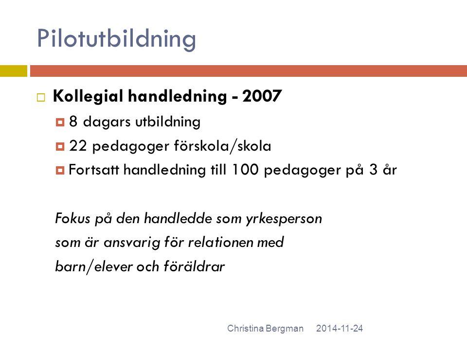 Pilotutbildning Kollegial handledning - 2007 8 dagars utbildning