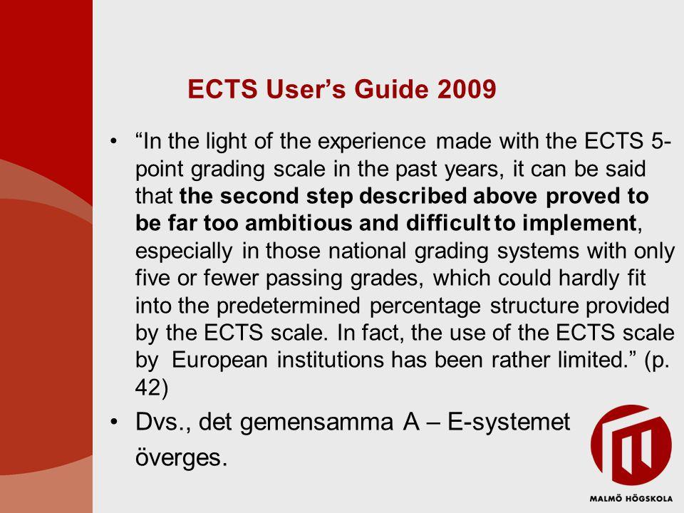 ECTS User's Guide 2009 Dvs., det gemensamma A – E-systemet överges.