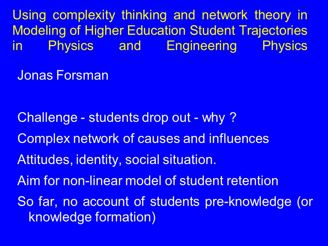 Using complexity thinking and network theory in Modeling of Higher Education Student Trajectories in Physics and Engineering Physics