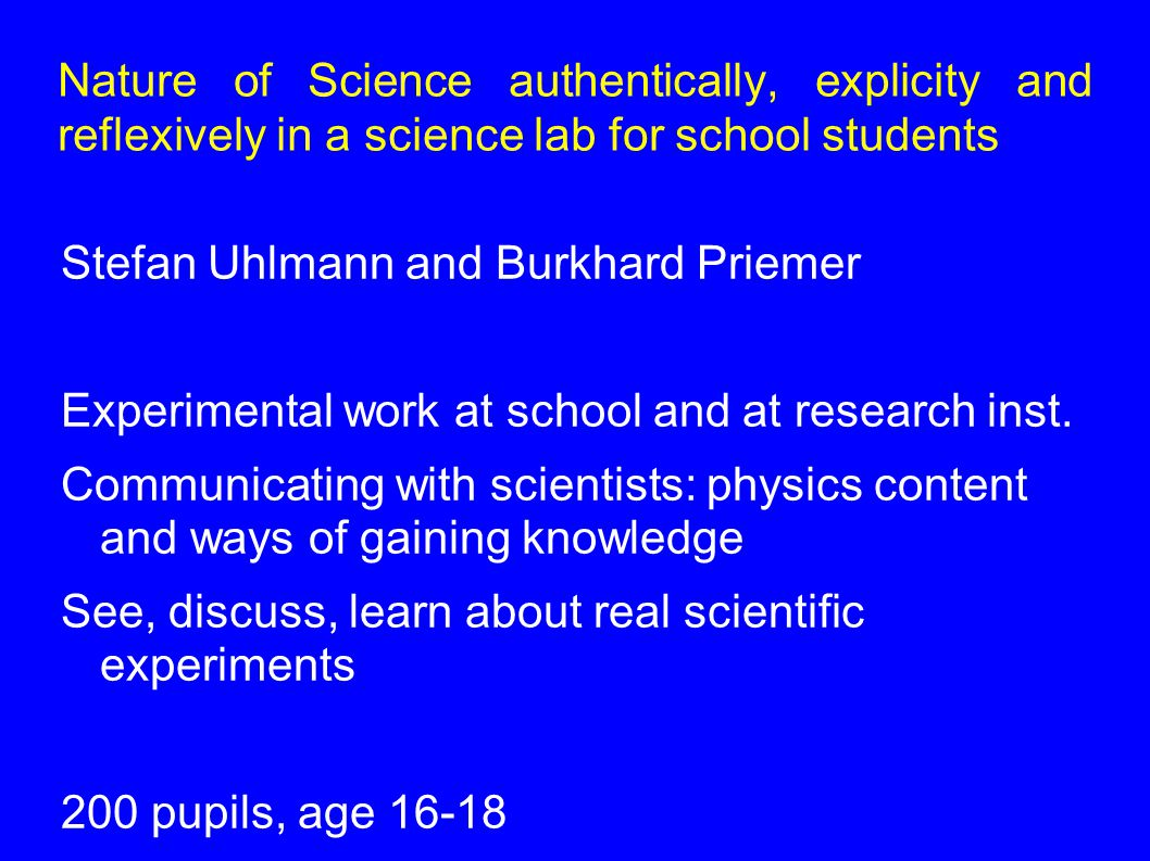 Nature of Science authentically, explicity and reflexively in a science lab for school students