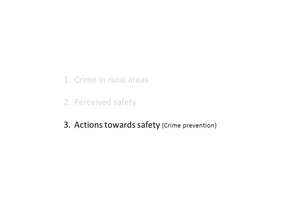 Crime in rural areas Perceived safety Actions towards safety (Crime prevention)