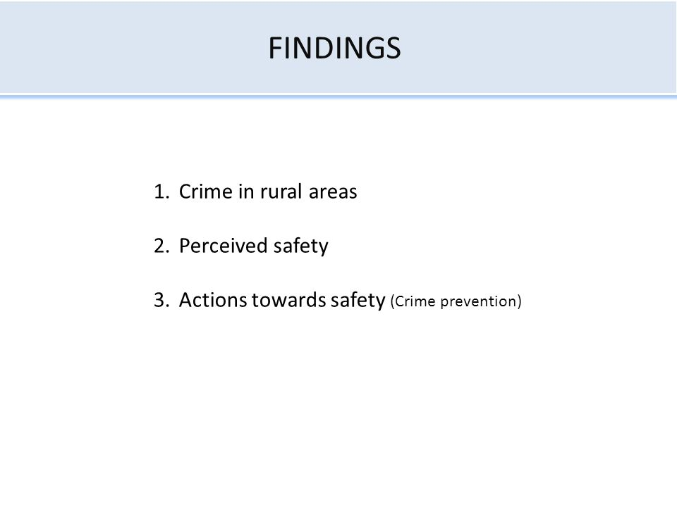 FINDINGS Crime in rural areas Perceived safety