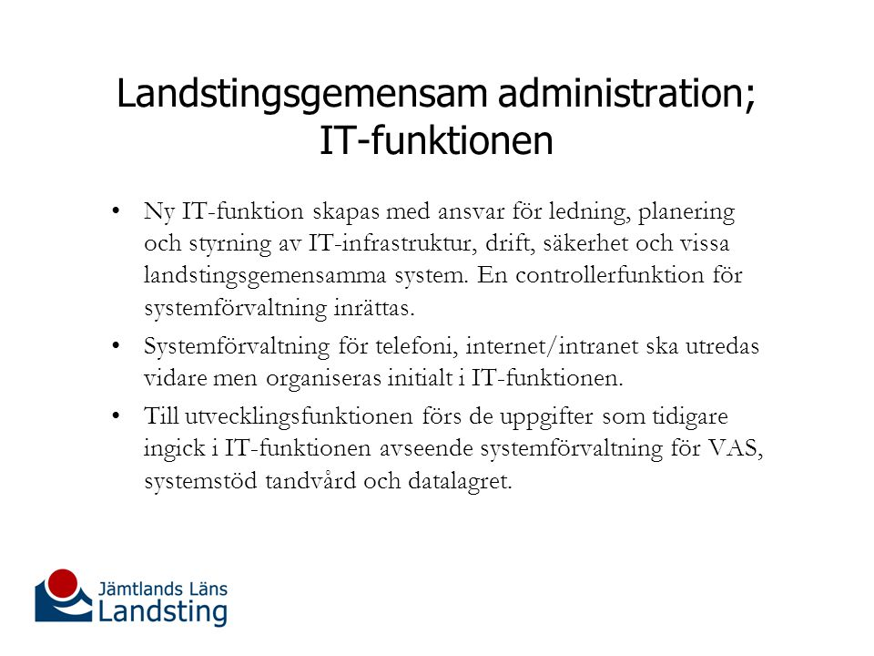 Landstingsgemensam administration; IT-funktionen