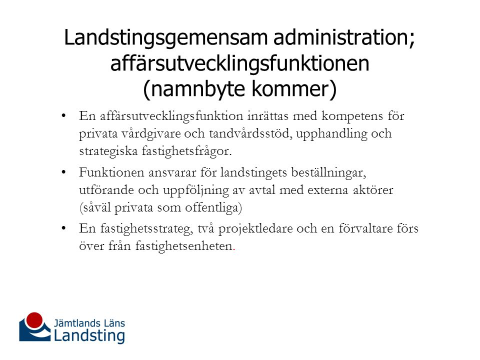 Landstingsgemensam administration; affärsutvecklingsfunktionen (namnbyte kommer)