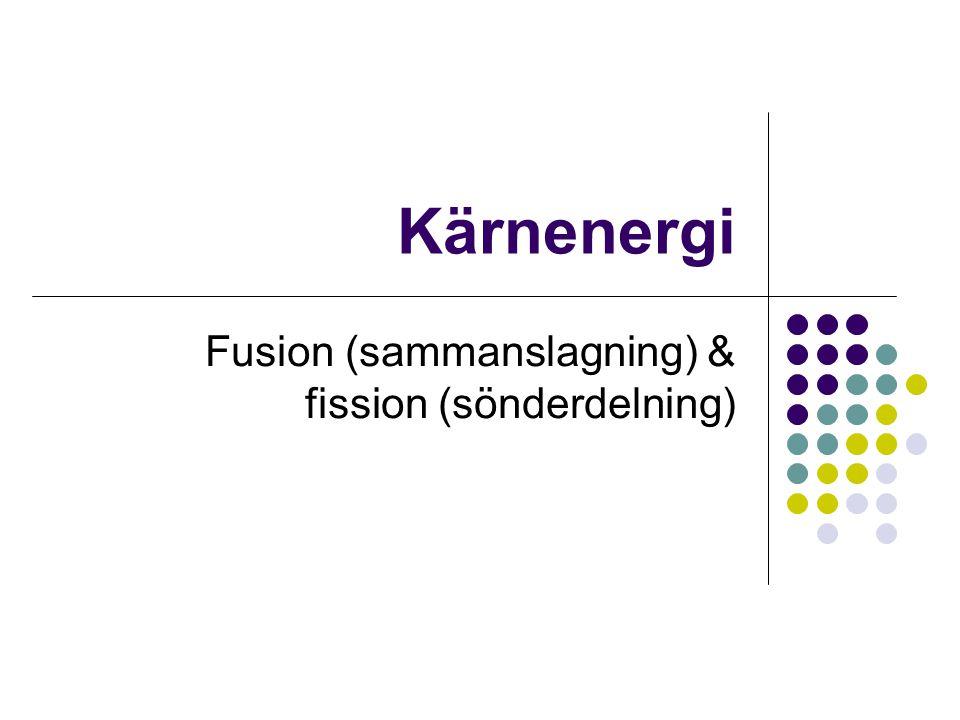 Fusion (sammanslagning) & fission (sönderdelning)