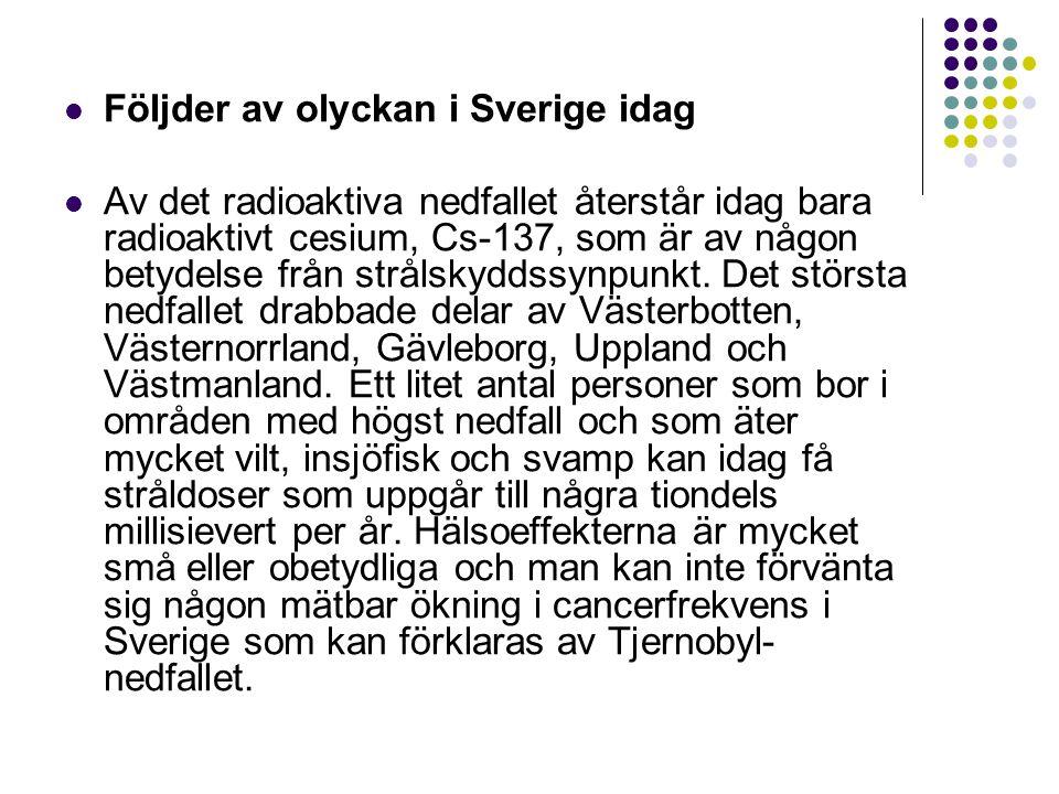 Följder av olyckan i Sverige idag