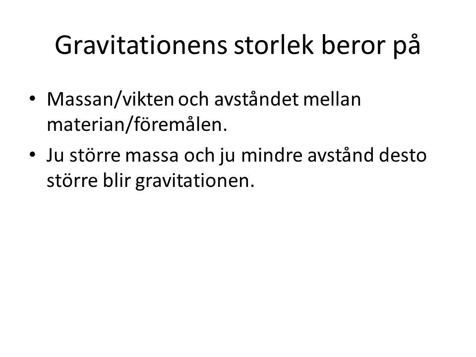 Gravitationens storlek beror på
