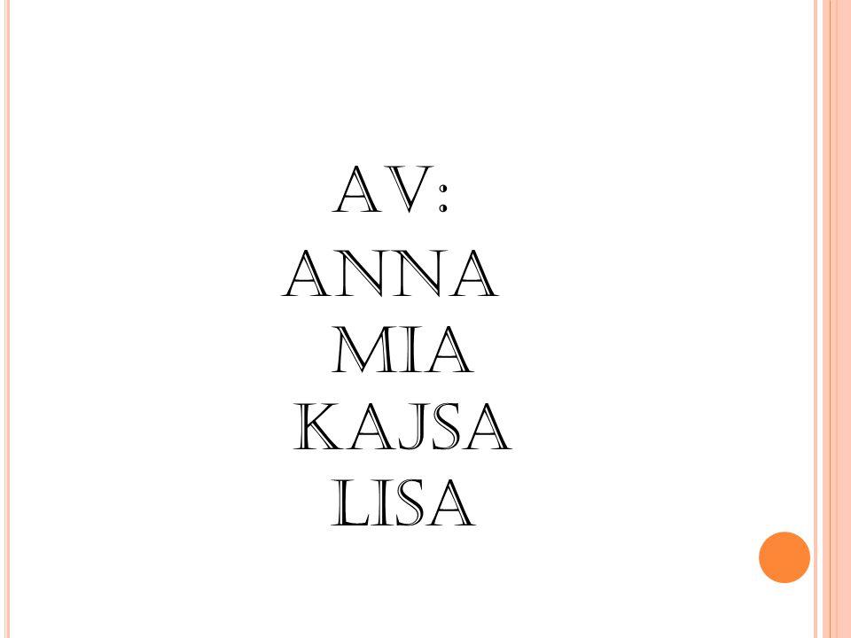 AV: Anna Mia Kajsa Lisa