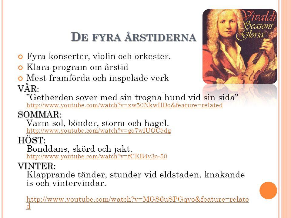 De fyra årstiderna Fyra konserter, violin och orkester.