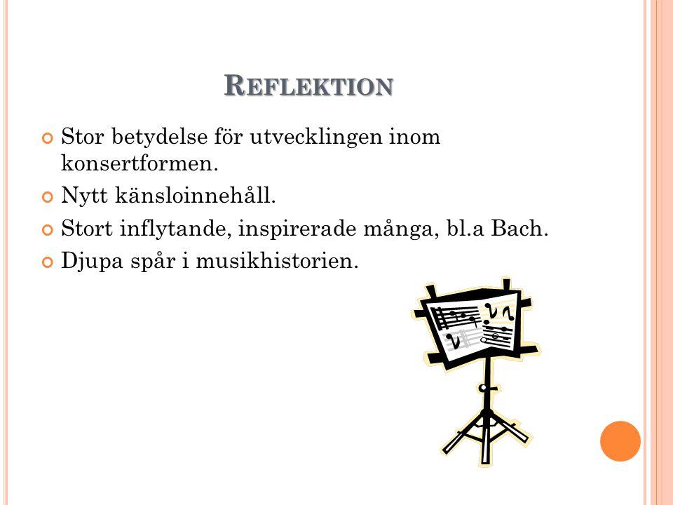 Reflektion Stor betydelse för utvecklingen inom konsertformen.