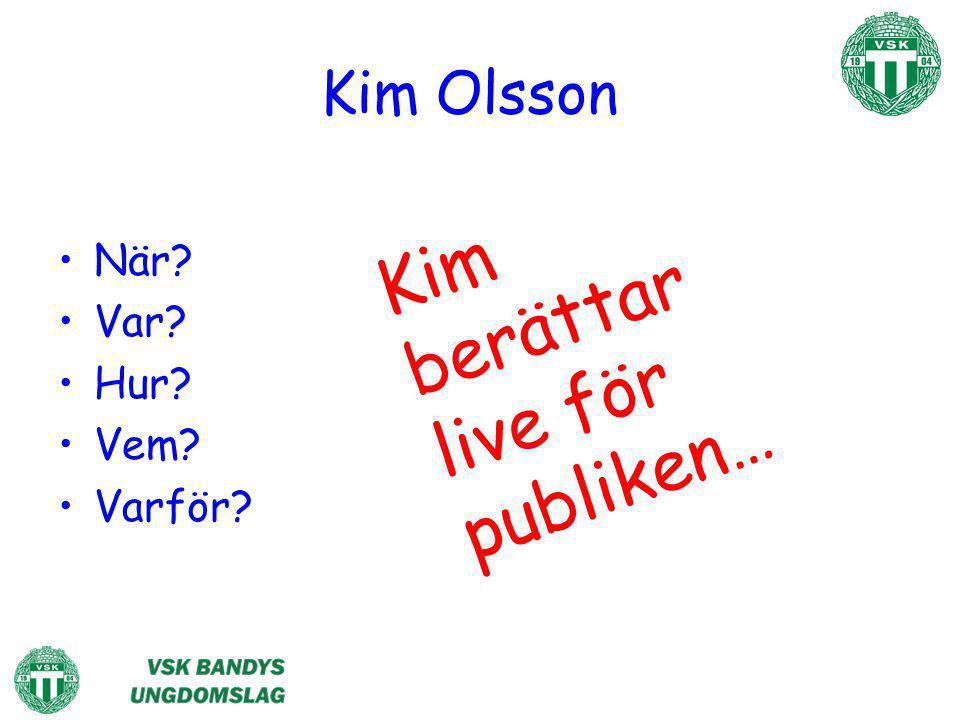 Kim berättar live för publiken…