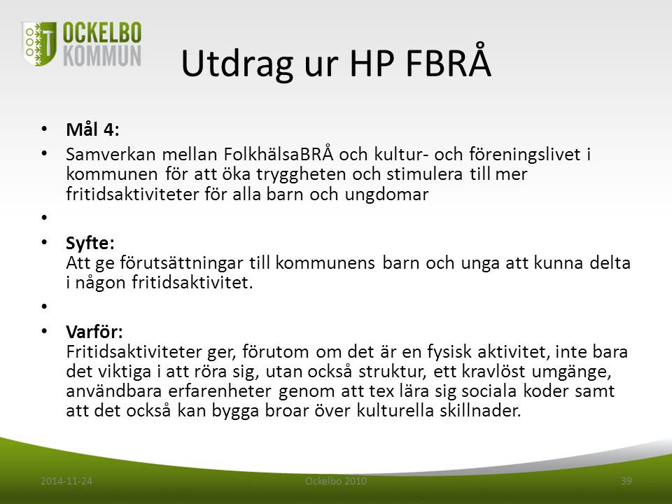 Utdrag ur HP FBRÅ Mål 4: