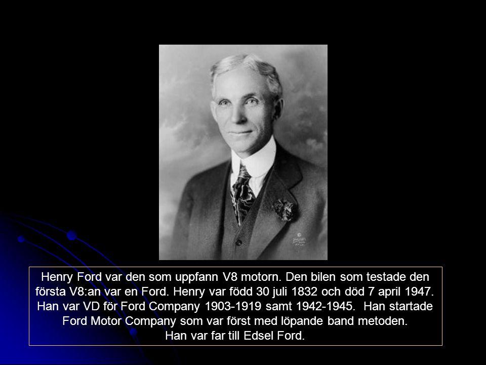 Han var far till Edsel Ford.