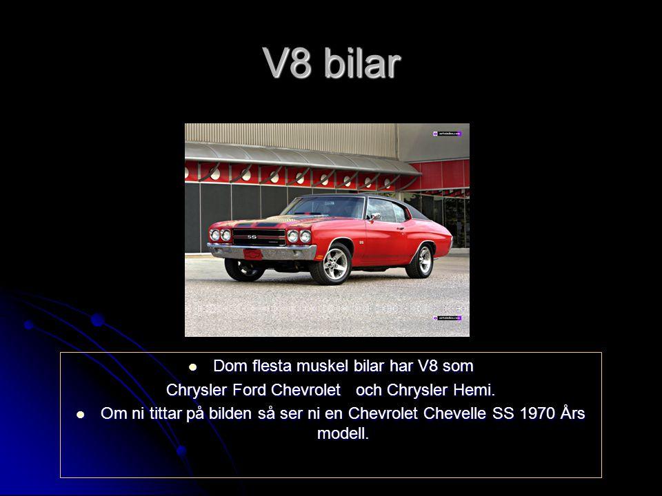 V8 bilar Dom flesta muskel bilar har V8 som