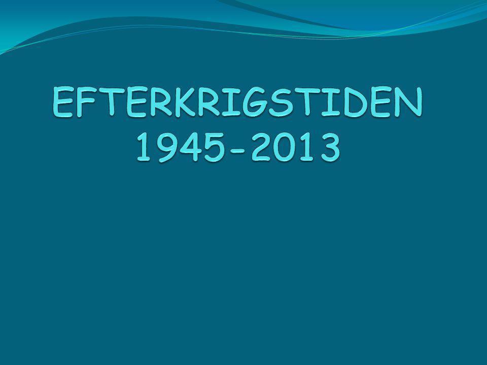 EFTERKRIGSTIDEN 1945-2013