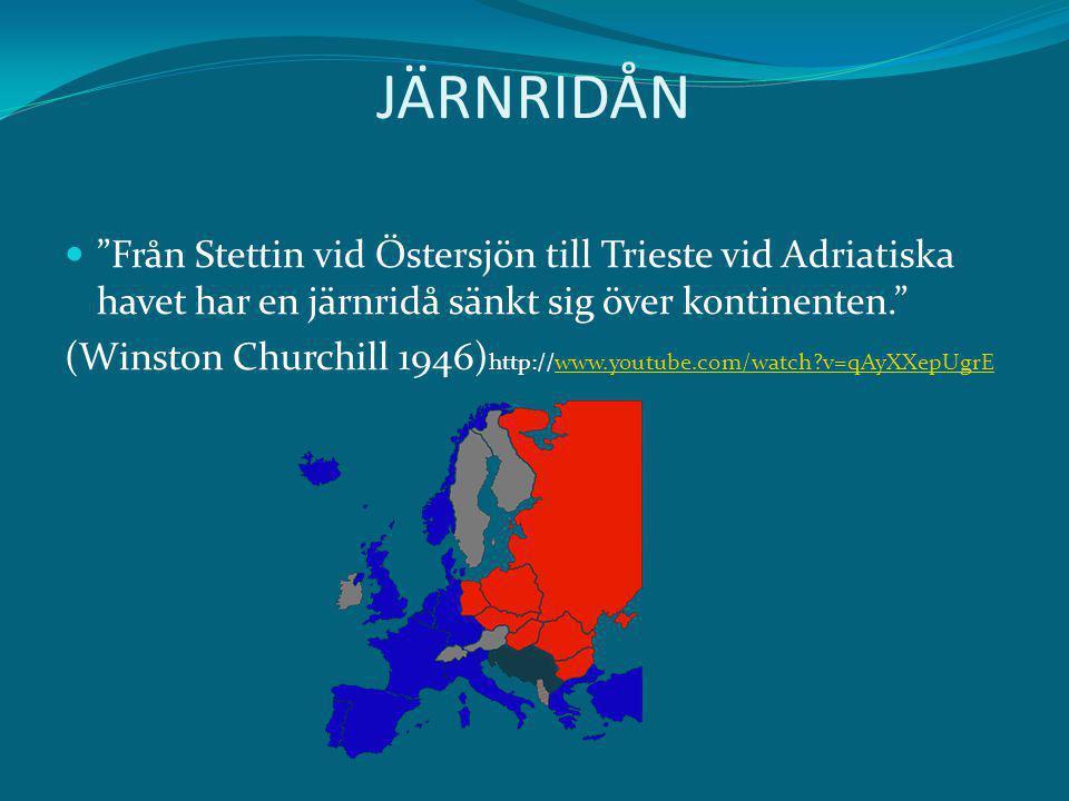 JÄRNRIDÅN Från Stettin vid Östersjön till Trieste vid Adriatiska havet har en järnridå sänkt sig över kontinenten.