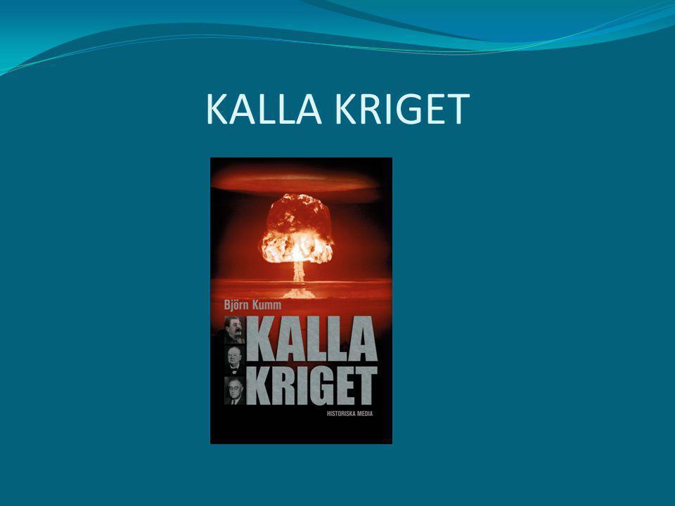 KALLA KRIGET