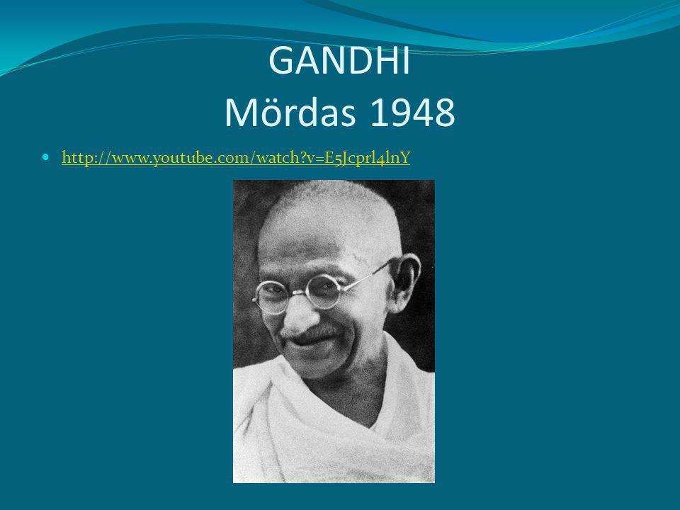 GANDHI Mördas 1948 http://www.youtube.com/watch v=E5Jcprl4lnY
