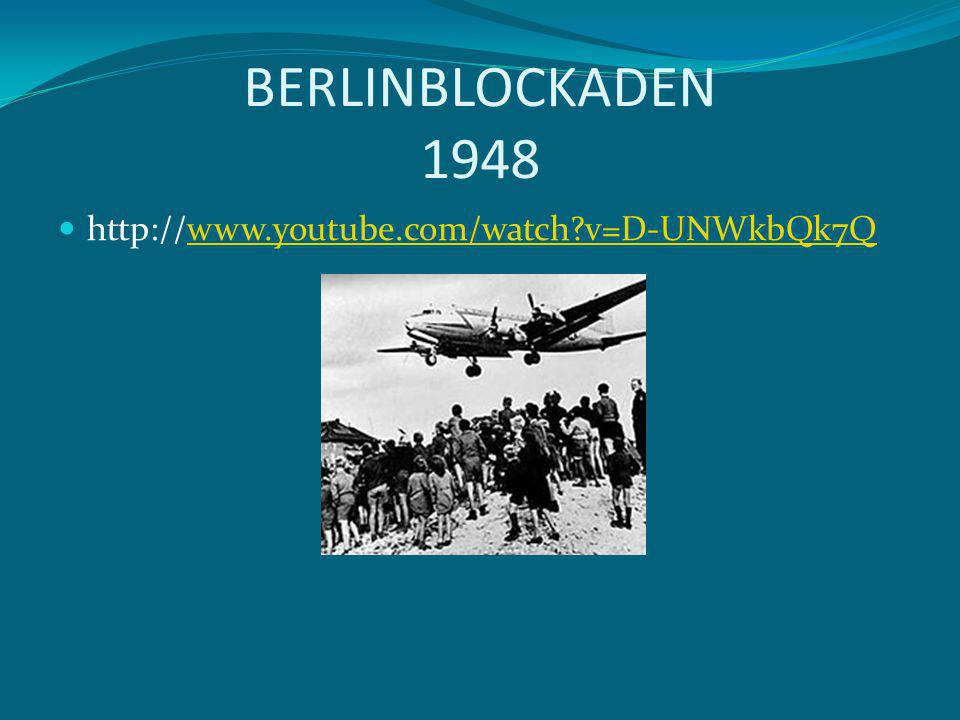BERLINBLOCKADEN 1948 http://www.youtube.com/watch v=D-UNWkbQk7Q