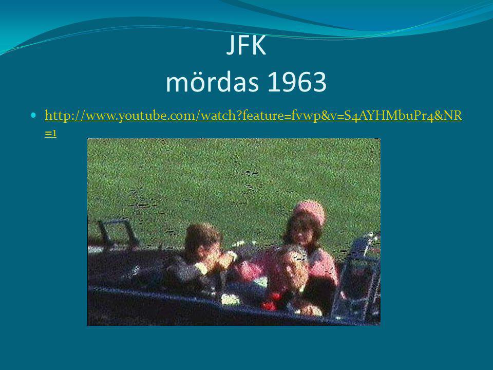 JFK mördas 1963 http://www.youtube.com/watch feature=fvwp&v=S4AYHMbuPr4&NR=1