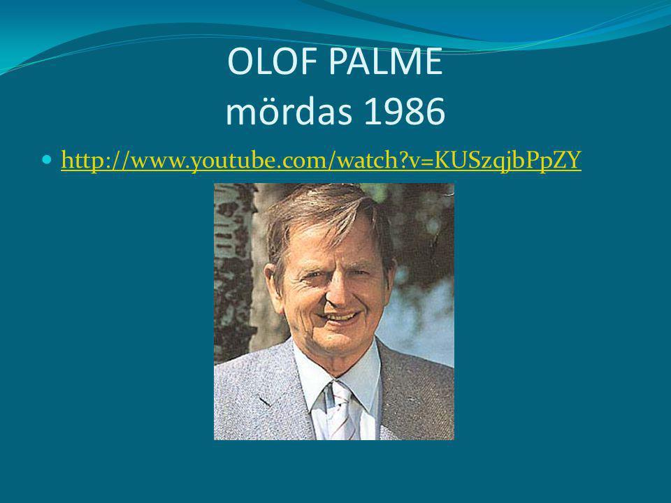 OLOF PALME mördas 1986 http://www.youtube.com/watch v=KUSzqjbPpZY
