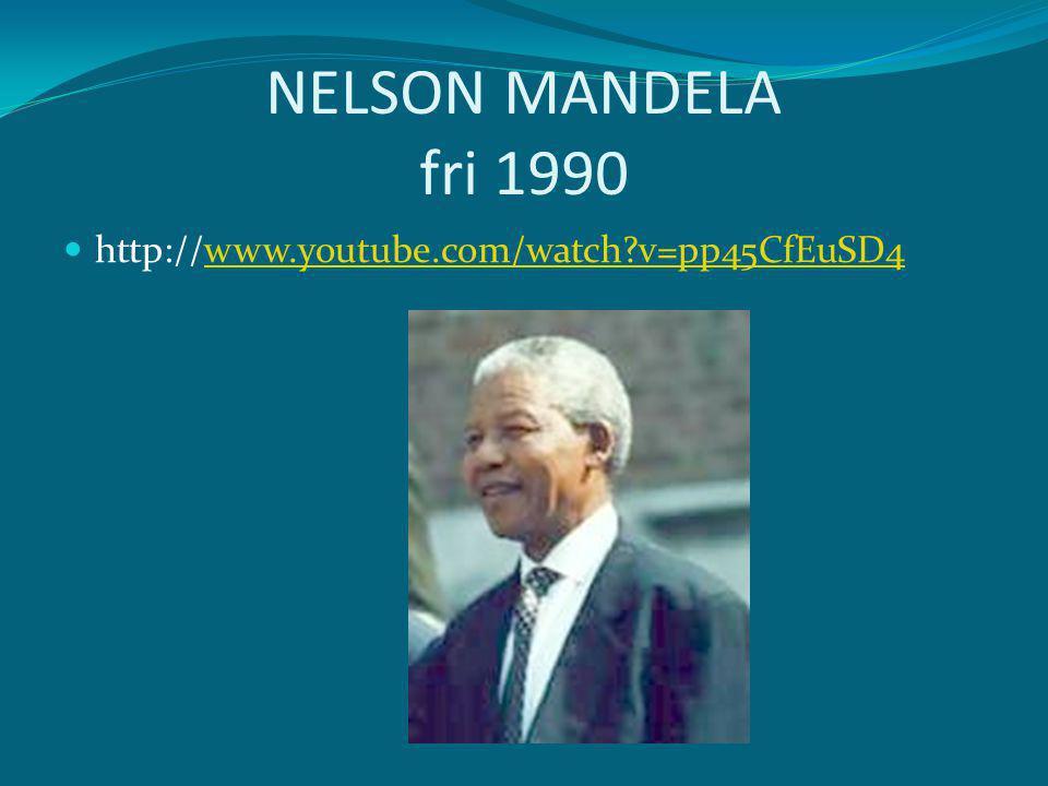 NELSON MANDELA fri 1990 http://www.youtube.com/watch v=pp45CfEuSD4