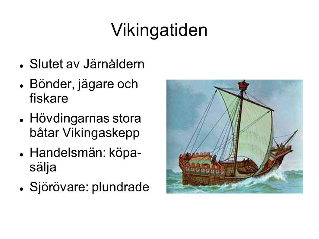 Vikingatiden Slutet av Järnåldern Bönder, jägare och fiskare