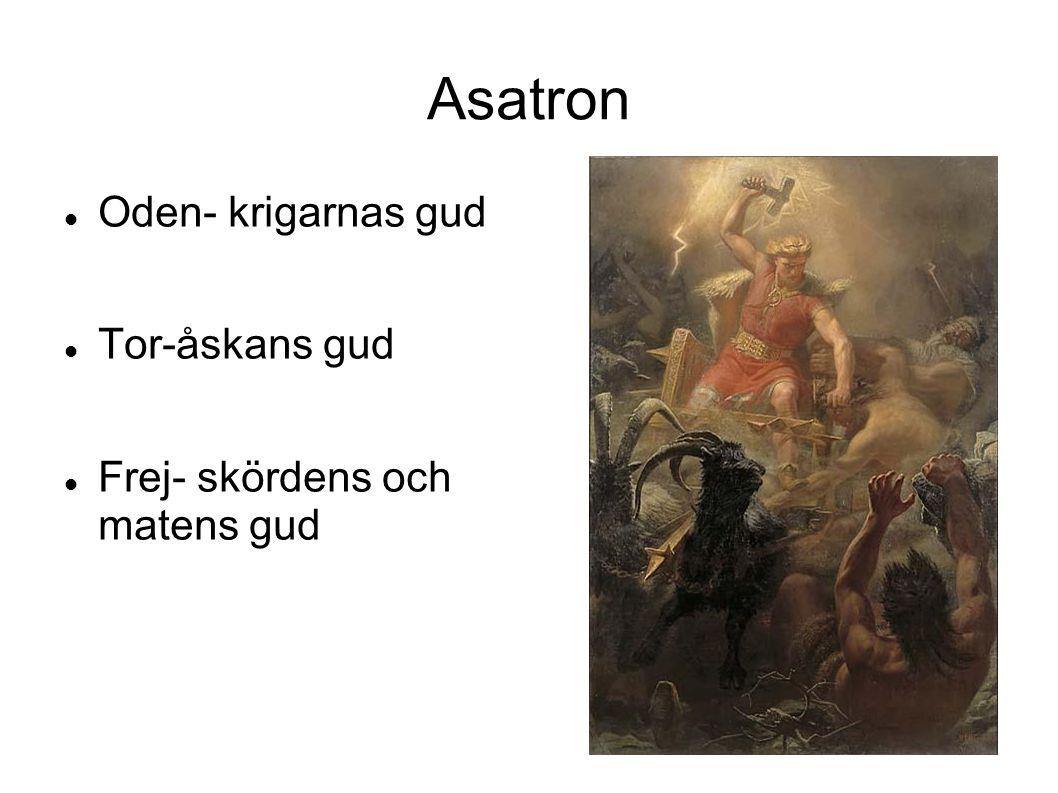 Asatron Oden- krigarnas gud Tor-åskans gud