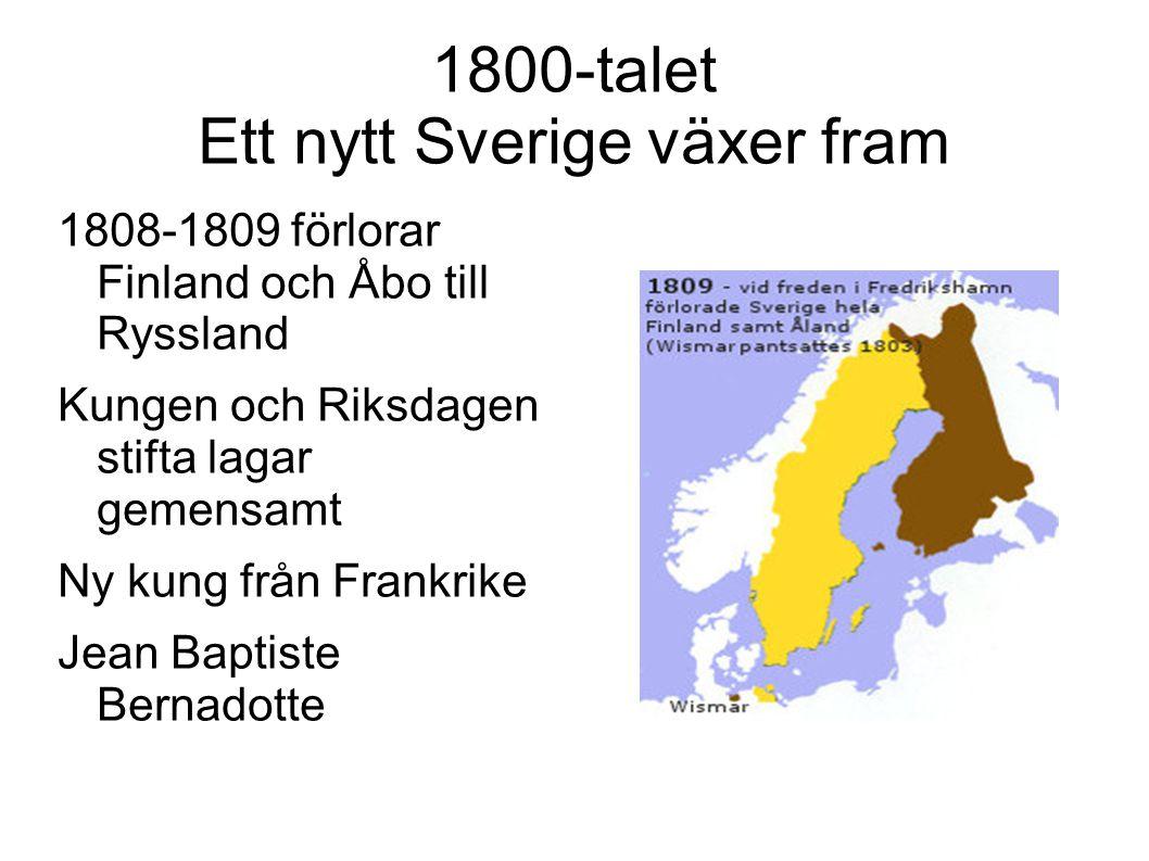 1800-talet Ett nytt Sverige växer fram