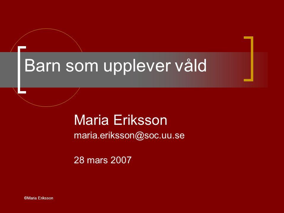Maria Eriksson maria.eriksson@soc.uu.se 28 mars 2007