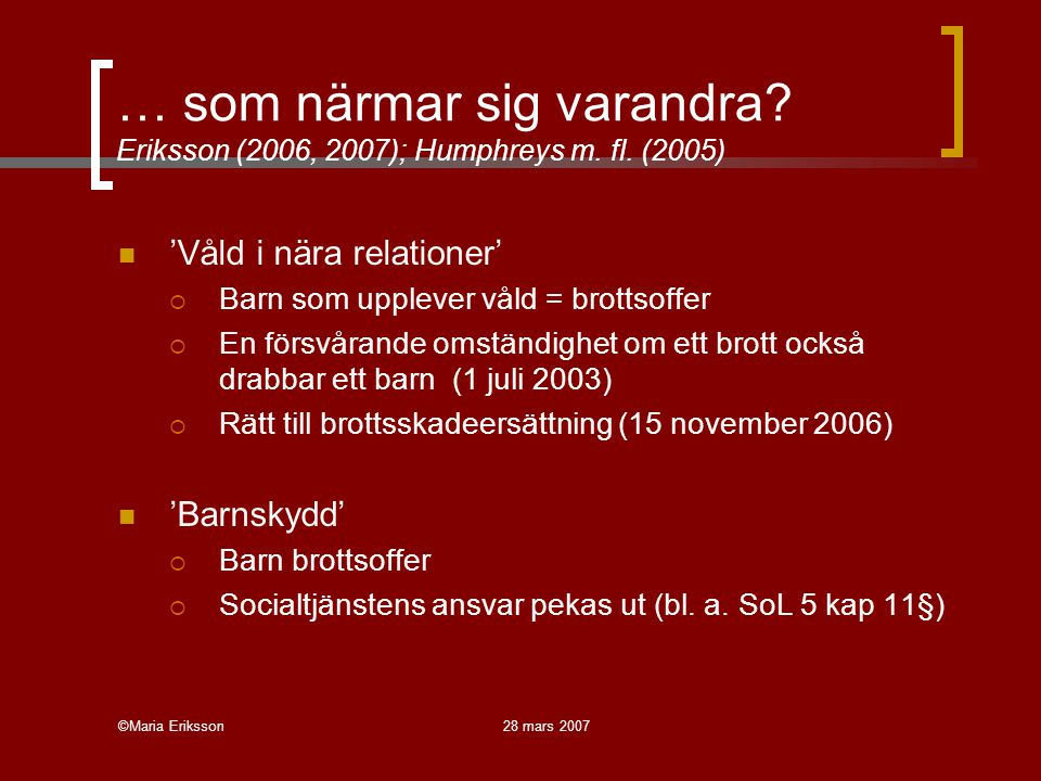 … som närmar sig varandra. Eriksson (2006, 2007); Humphreys m. fl