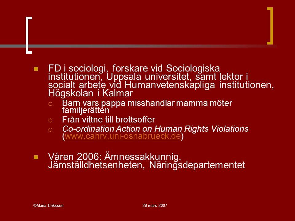 Våren 2006: Ämnessakkunnig, Jämställdhetsenheten, Näringsdepartementet