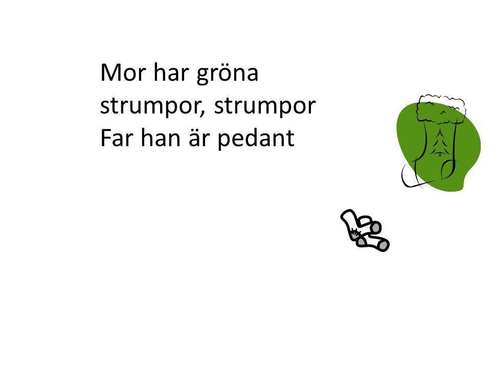 Mor har gröna strumpor, strumpor