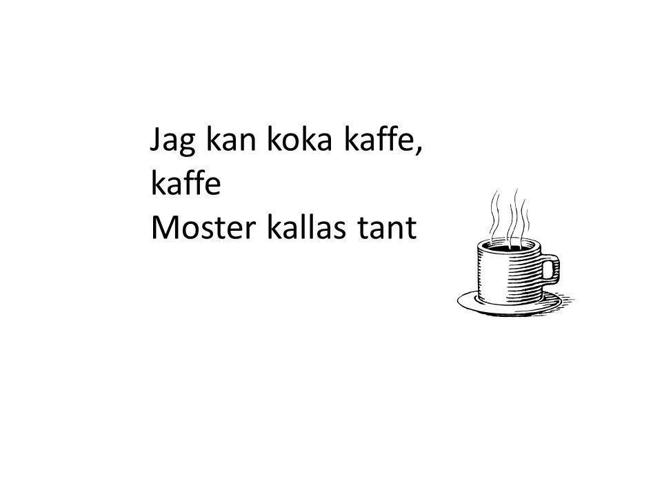 Jag kan koka kaffe, kaffe