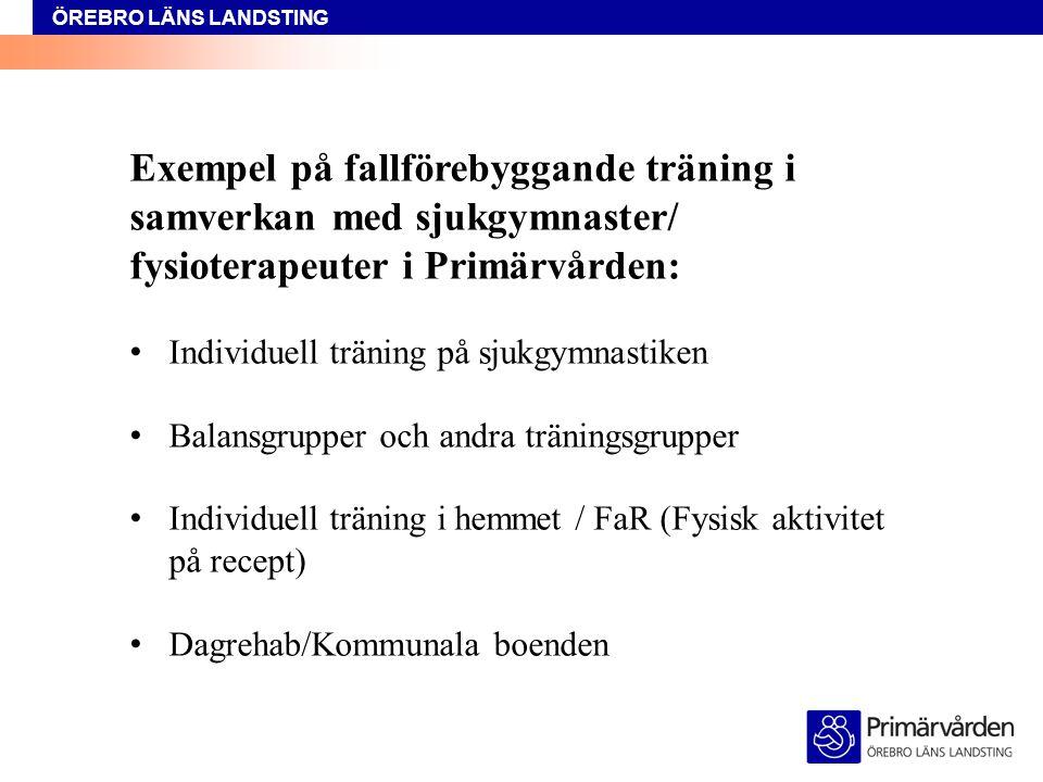 Exempel på fallförebyggande träning i samverkan med sjukgymnaster/ fysioterapeuter i Primärvården: