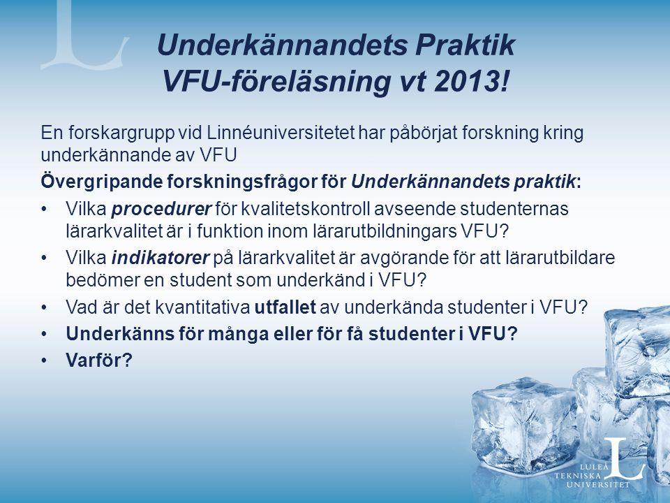 Underkännandets Praktik VFU-föreläsning vt 2013!